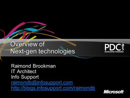 Overview of Next-gen technologies Raimond Brookman IT Architect Info Support