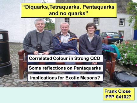 "The meson landscape Scalars and Glue in Strong QCD New states beyond Weird baryons: pentaquark problems ""Diquarks,Tetraquarks, Pentaquarks and no quarks"""