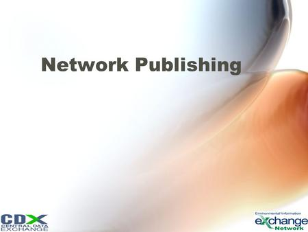 Network Publishing. Node 2.0 and Publishing Node 1.1 Focused on Basic Data Submissions Data Publishing Should Be the Focus for Node 2.0. Data Publishing.