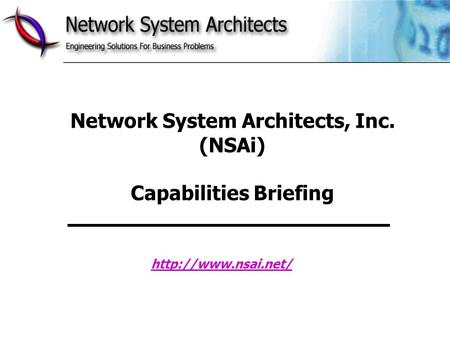 Network System Architects, Inc. (NSAi) Capabilities Briefing