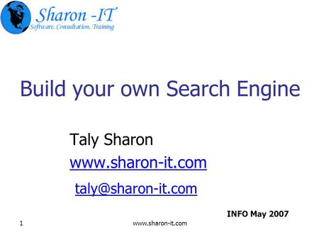 Build your own Search Engine Taly Sharon  INFO May 2007.
