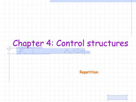 Repetition Chapter 4: Control structures. Introduction to OOPDr. S. GANNOUNI & Dr. A. TOUIRPage 2 Loop Statements After reading and studying this Section,