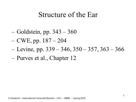 Structure of the Ear Goldstein, pp. 343 – 360 CWE, pp. 187 – 204