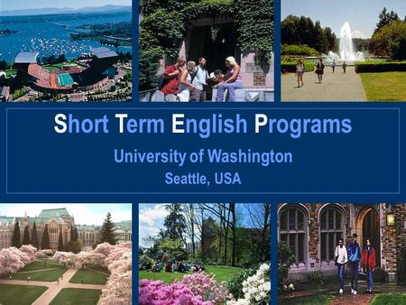 Short Term English Programs Seattle, USA University of Washington.