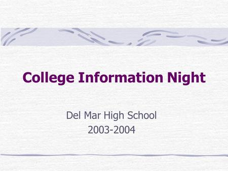 College Information Night Del Mar High School 2003-2004.