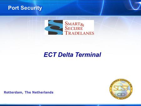 Port Security ECT Delta Terminal Rotterdam, The Netherlands.