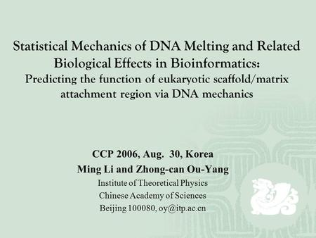Statistical Mechanics of DNA Melting and Related Biological Effects in Bioinformatics: Predicting the function of eukaryotic scaffold/matrix attachment.