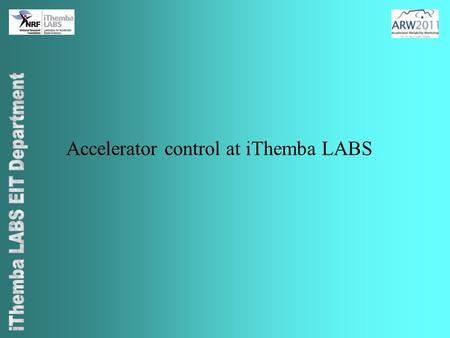 Accelerator control at iThemba LABS. Some background No formal reliability procedures Cost considerations SSC operational 24/7 Shutdown total of 2 months/year.