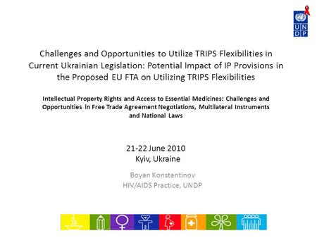 Challenges and Opportunities to Utilize TRIPS Flexibilities in Current Ukrainian Legislation: Potential Impact of IP Provisions in the Proposed EU FTA.