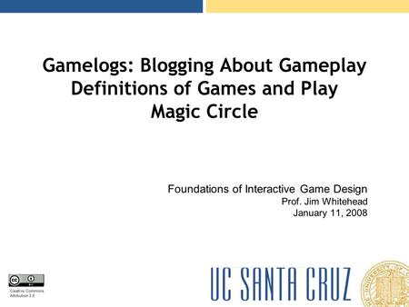 Foundations of Interactive Game Design Prof. Jim Whitehead