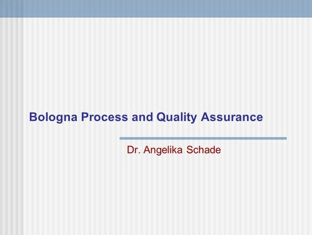 Bologna Process and Quality Assurance