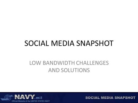 SOCIAL MEDIA SNAPSHOT LOW BANDWIDTH CHALLENGES AND SOLUTIONS.