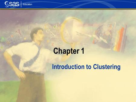 Chapter 1 Introduction to Clustering. Section 1.1 Introduction.