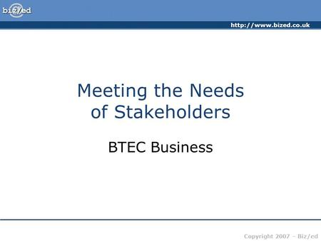Meeting the Needs of Stakeholders