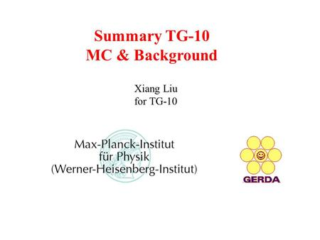 Summary TG-10 MC & Background