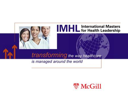 Introducing the IMHL Breaking new ground Evolution of the IMHL concept Participants Program design Benefits Module dates Application deadline Contact.