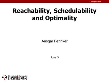 Reachability, Schedulability and Optimality