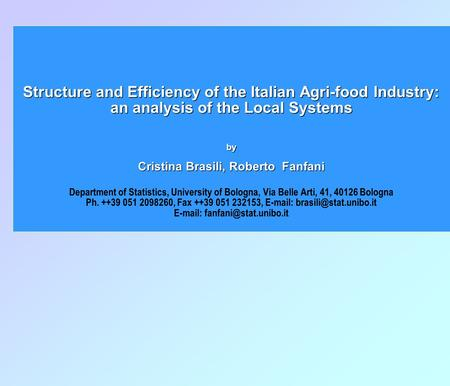 Structure and Efficiency of the Italian Agri-food Industry: an analysis of the Local Systems by Cristina Brasili, Roberto Fanfani Structure and Efficiency.