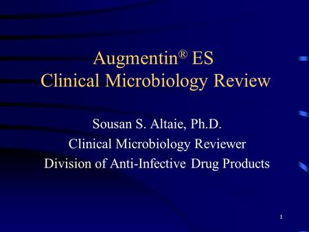 Augmentin® ES Clinical Microbiology Review