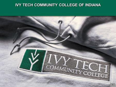 IVY TECH COMMUNITY COLLEGE OF INDIANA 1. 2 Creating Value to Vision Education Education Career Career.