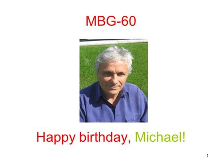 1 MBG-60 Happy birthday, Michael!. 2 Degania, Israel (1910)