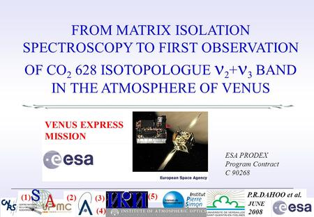 (5) (1) (2) (4) (3) P.R.DAHOO et al. JUNE 2008 FROM MATRIX ISOLATION SPECTROSCOPY TO FIRST OBSERVATION OF CO 2 628 ISOTOPOLOGUE 2 + 3 BAND IN THE ATMOSPHERE.