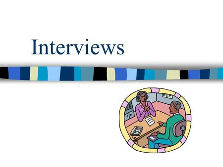 Interviews. Agenda Interview process Types of interviews Good and bad examples.