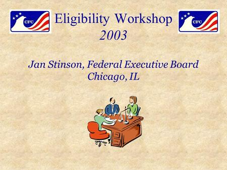 Eligibility Workshop 2003 Jan Stinson, Federal Executive Board Chicago, IL.
