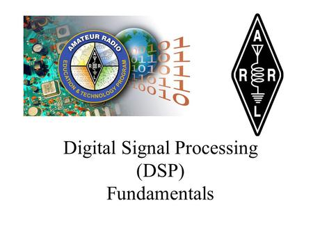 Digital Signal Processing (DSP) Fundamentals. Overview What is DSP? Converting Analog into Digital –Electronically –Computationally How Does It Work?