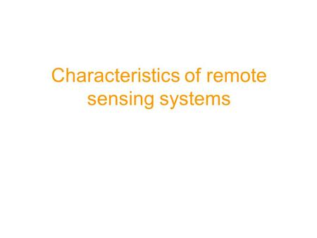 Characteristics of remote sensing systems