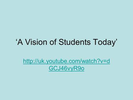 'A Vision of Students Today'  GCJ46vyR9o.