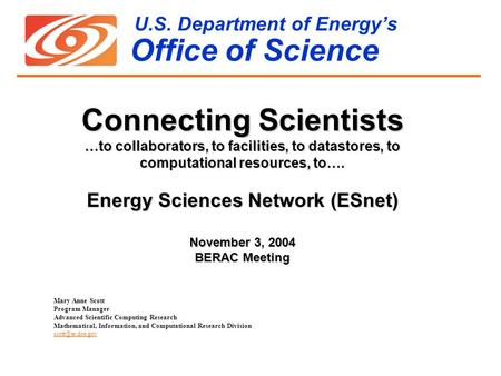 U.S. Department of Energy's Office of Science Mary Anne Scott Program Manager Advanced Scientific Computing Research Mathematical, Information, and Computational.