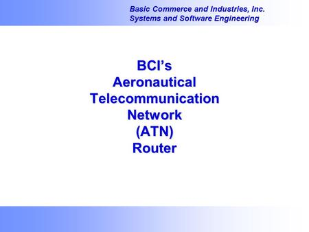 BCI's Aeronautical Telecommunication Network (ATN) Router