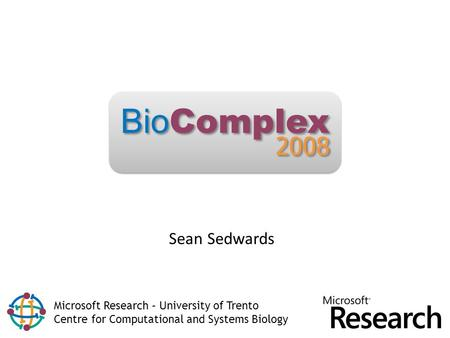 2008 BioComplex Sean Sedwards