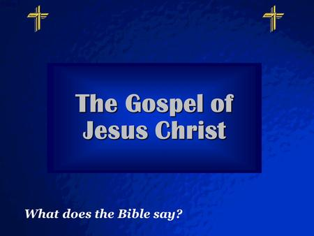 © 2003 By Default! A Free sample background from www.powerpointbackgrounds.com Slide 1 The Gospel of Jesus Christ What does the Bible say?