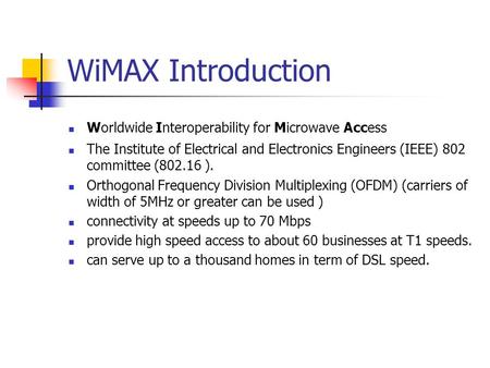 WiMAX Introduction Worldwide Interoperability for Microwave Access