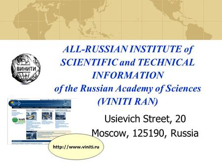 ALL-RUSSIAN INSTITUTE of SCIENTIFIC and TECHNICAL INFORMATION of the Russian Academy of Sciences (VINITI RAN) Usievich Street, 20 Moscow, 125190, Russia.