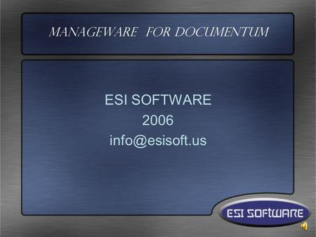 Manageware For Documentum ESI SOFTWARE 2006