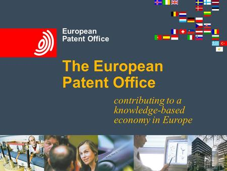 European Patent Office The European Patent Office contributing to a knowledge-based economy in Europe.