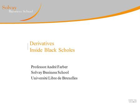 Derivatives Inside Black Scholes