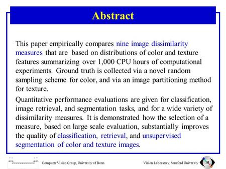 Computer Vision Group, University of BonnVision Laboratory, Stanford University Abstract This paper empirically compares nine image dissimilarity measures.