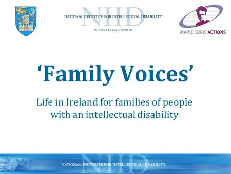 'Family Voices' Life in Ireland for families of people with an intellectual disability.