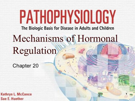 1 Mechanisms of Hormonal Regulation Chapter 20. Mosby items and derived items © 2006 by Mosby, Inc. 2 Hormones  General characteristics Specific rates.