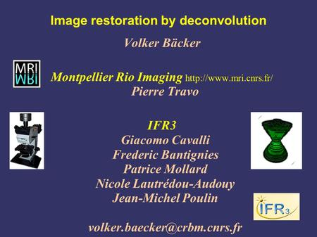 Image restoration by deconvolution