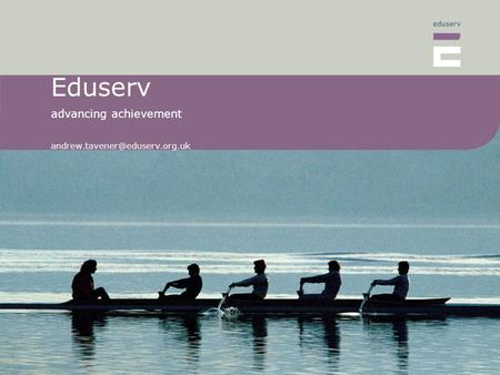 Eduserv advancing achievement
