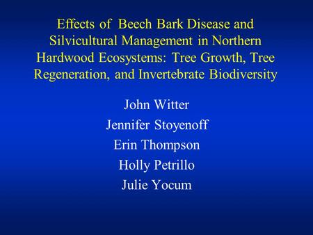 Effects of Beech Bark Disease and Silvicultural Management in Northern Hardwood Ecosystems: Tree Growth, Tree Regeneration, and Invertebrate Biodiversity.