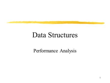 1 Data Structures Performance Analysis. 2 Fundamental Concepts Some fundamental concepts that you should know: –Dynamic memory allocation. –Recursion.