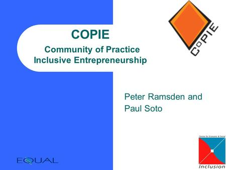 COPIE Community of Practice Inclusive Entrepreneurship Peter Ramsden and Paul Soto.