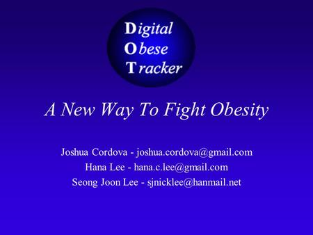 A New Way To Fight Obesity Joshua Cordova - Hana Lee - Seong Joon Lee -