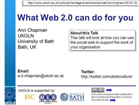 A centre of expertise in digital information managementwww.ukoln.ac.uk What Web 2.0 can do for you Ann Chapman UKOLN University of Bath Bath, UK UKOLN.